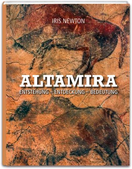 Altamira. Entstehung, Entdeckung, Bedeutung.