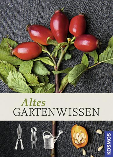 Altes Gartenwissen.