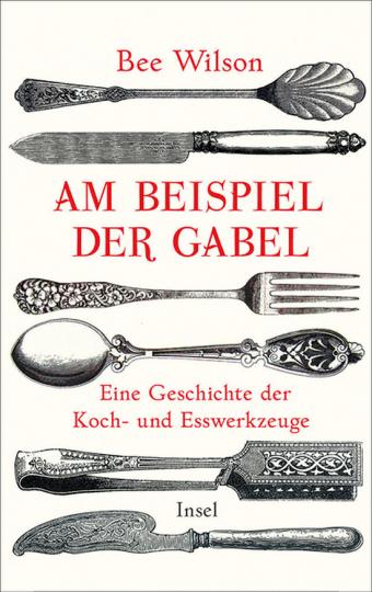 Am Beispiel der Gabel. Eine Geschichte der Koch- und Esswerkzeuge.