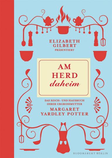 Am Herd daheim. Elizabeth Gilbert präsentiert das Koch- und Hausbuch ihrer Urgroßmutter.