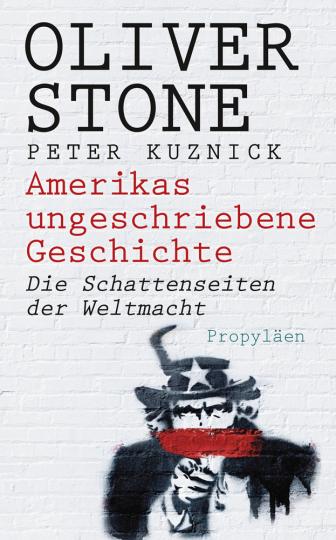 Amerikas ungeschriebene Geschichte. Die Schattenseiten der Weltmacht.