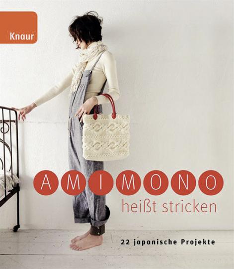 Amimono heißt stricken. 22 japanische Projekte.
