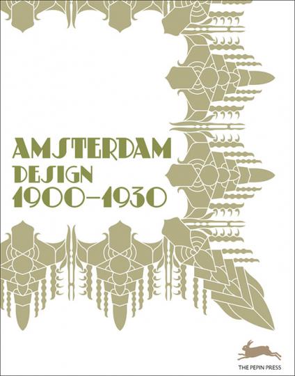Amsterdam Design 1900-1930.