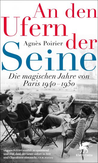 An den Ufern der Seine. Die magischen Jahre von Paris 1940 - 1950.