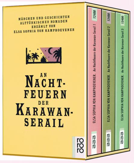 An Nachtfeuern der Karawan-Serail - Märchen und Geschichten alttürkischer Nomaden, 3 Bände in Kassette