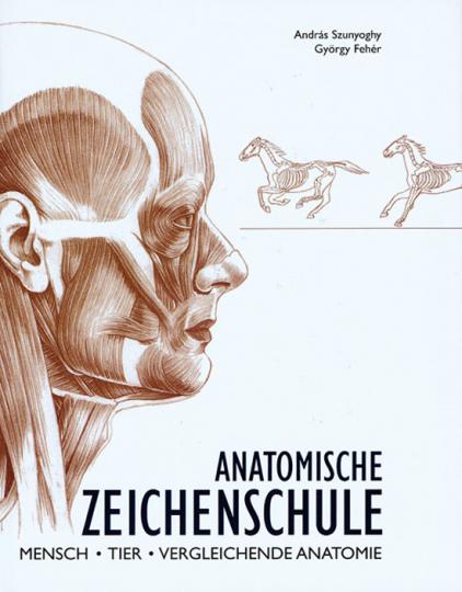 Anatomische Zeichenschule. Mensch, Tier, Vergleichende Anatomie.