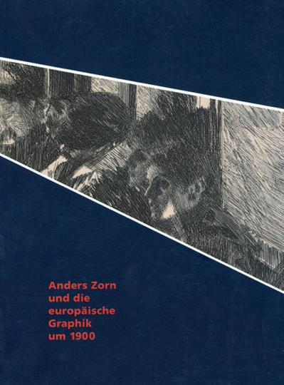 Anders Zorn und die europäische Graphik um 1900