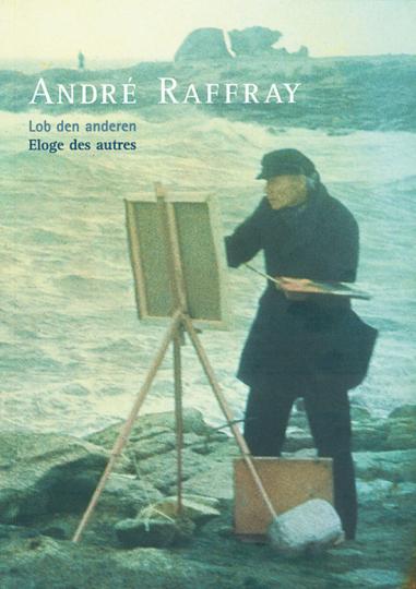 André Raffray. Lob den anderen.