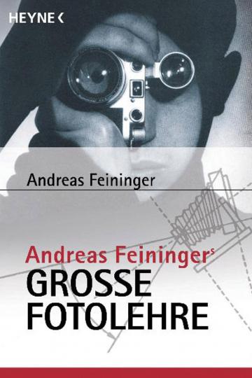 Andreas Feiningers große Fotolehre.