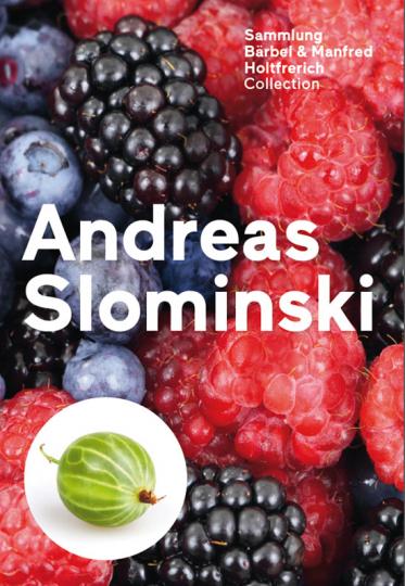 Andreas Slominski. Werke aus der Sammlung Bärbel und Manfred Holtfrerich.