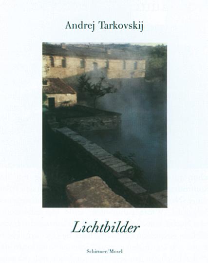 Andrej Tarkovskij - Lichtbilder.