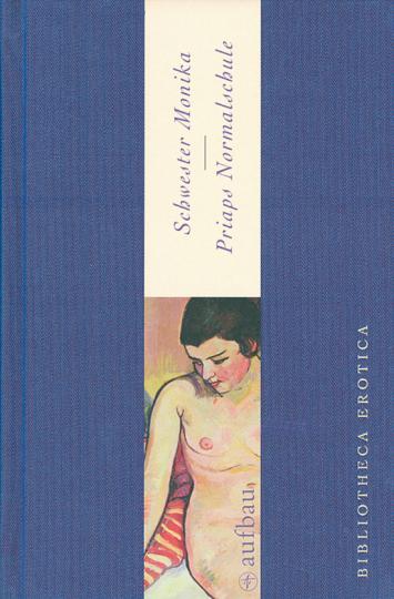 Anonymus Schwester Monika, Carl Timlich Priaps Normalschule. Bibliotheca erotica.