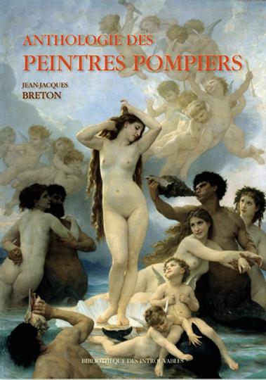 Anthologie des Peintres Pompiers.