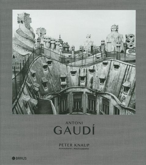 Antoni Gaudi. Fotografien von Peter Knaup.