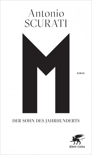 Antonio Scurati. M. Der Sohn des Jahrhunderts. Roman.