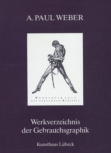 A. Paul Weber - Werkverzeichnis der Gebrauchsgraphik