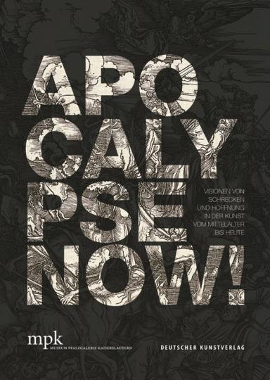 Apocalypse Now! Visionen von Schrecken und Hoffnung in der Kunst vom Mittelalter bis heute.