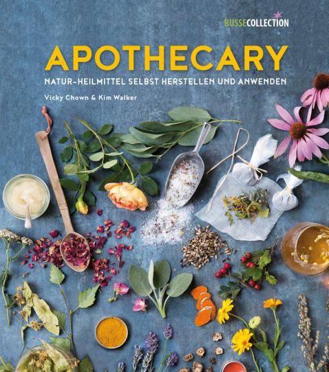 Apothecary. Natur-Heilmittel selbst herstellen und anwenden.