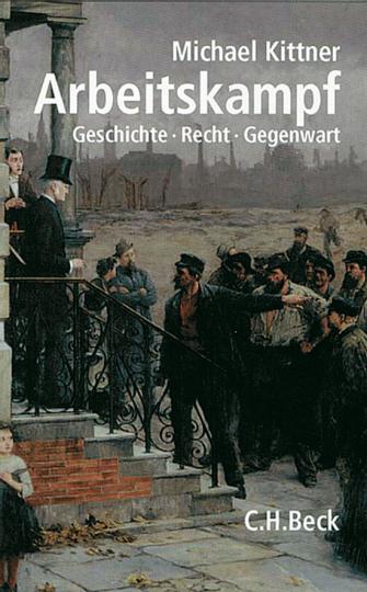 Arbeitskampf. Geschichte Recht Gegenwart.