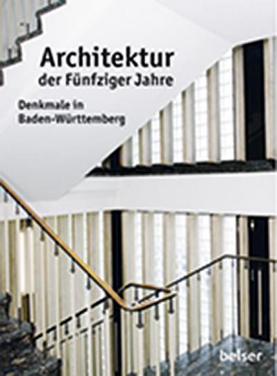 Architektur der Fünfziger Jahre: Denkmale in Baden-Württemberg.