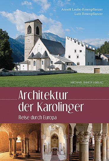 Architektur der Karolinger. Reise durch Europa.