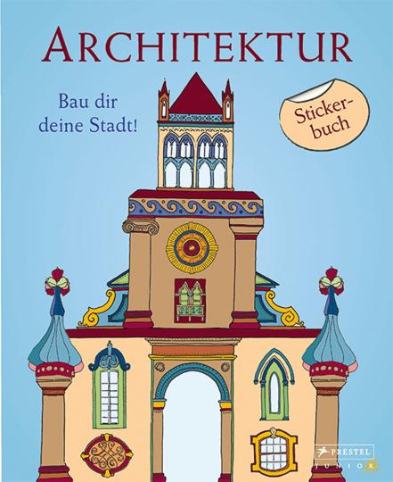 Architektur. Bau dir deine Stadt! Stickerbuch.