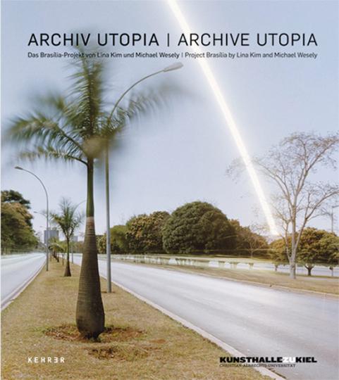 Archiv Utopia. Das Brasilia-Projekt von Lina Kim und Michael Wesely.