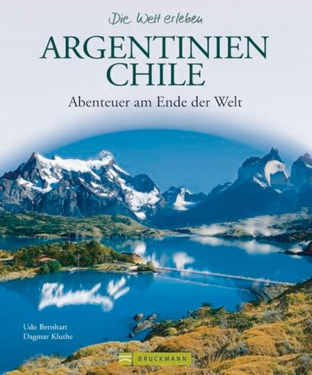 Argentinien-Chile - Abenteuer am Ende der Welt