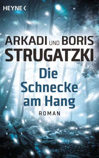 Arkadi und Boris Strugatzki. Die Schnecke am Hang. Roman.