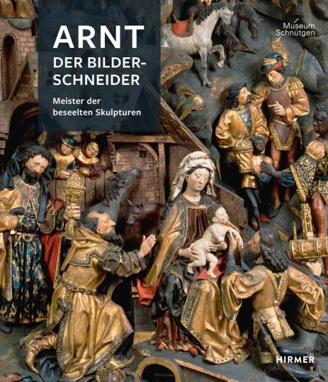 Arnt, der Bilderschneider. Meister der beseelten Skulpturen.