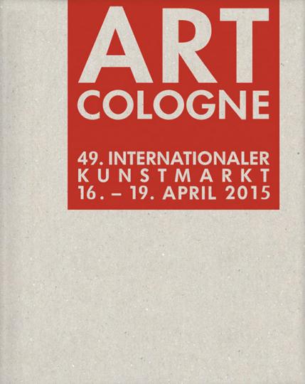 Art Cologne 2015. 49. Internationaler Kunstmarkt.