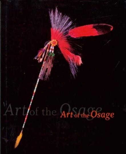 Art of the Osage. Die Kunst und Kultur des Osage-Indianerstamms.