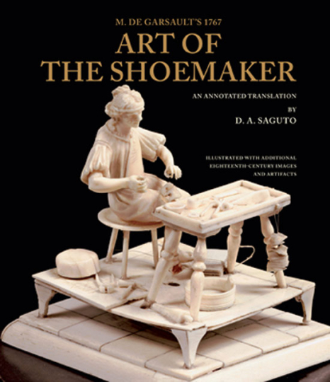 Art of The Shoemaker. M. De Garsault 1767. Die Kunst der Schuhmacherei.