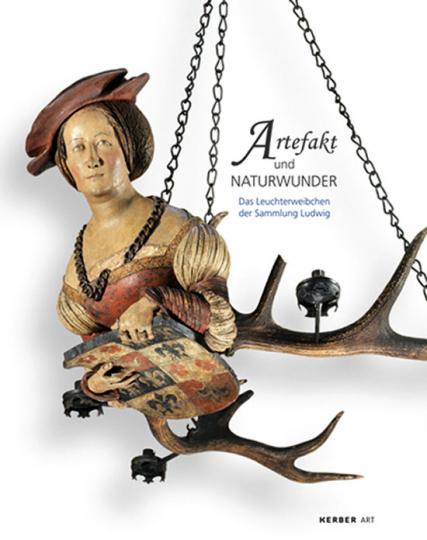 Artefakt und Naturwunder. Das Leuchterweibchen der Sammlung Ludwig.