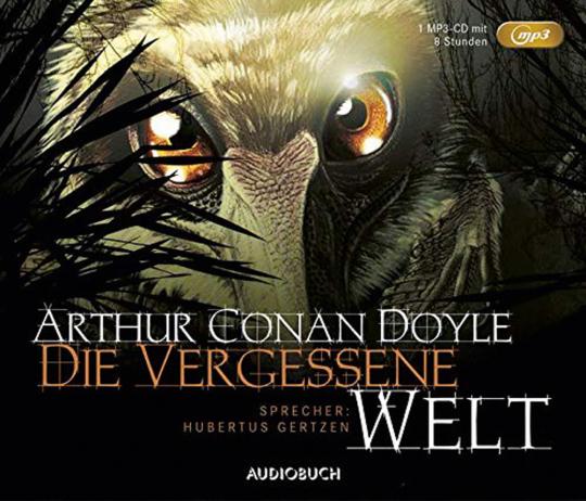 Arthur Conan Doyle. Die vergessene Welt. Hörbuch als mp3-CD.