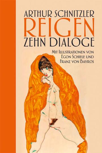 Arthur Schnitzler. Reigen. Zehn Dialoge.