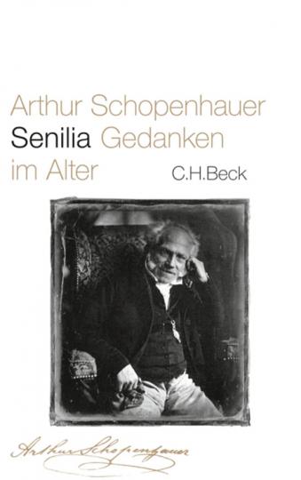 Arthur Schopenhauer. Senilia. Gedanken im Alter.