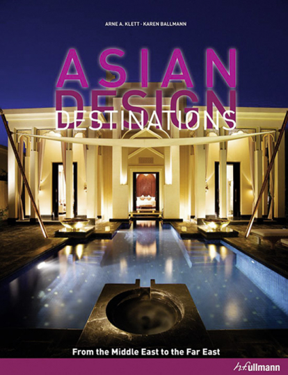 Asian Design Destinations. From the Middle East to the Far East.