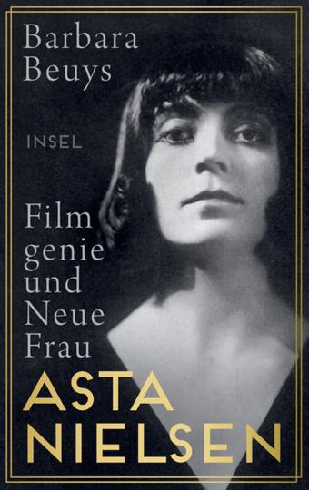 Asta Nielsen. Filmgenie und Neue Frau.