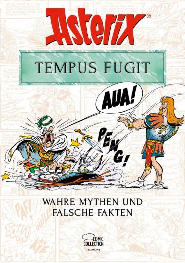 Asterix. Tempus Fugit. Wahre Mythen und falsche Fakten.