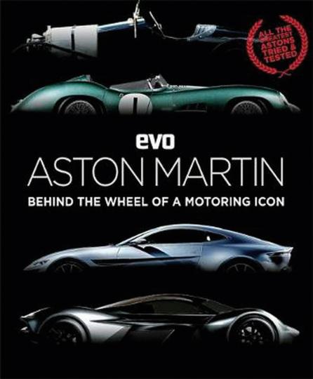 Aston Martin. Behind the Wheel of a Motoring Icon.