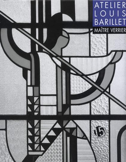 Atelier Louis Barillet. Maître Verrier. Glasbaumeister.