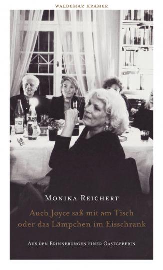 Auch Joyce saß mit am Tisch oder das Lämpchen im Eisschrank. Aus den Erinnerungen einer Gastgeberin.