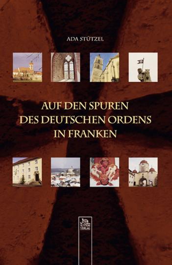 Auf den Spuren des Deutschen Ordens in Franken