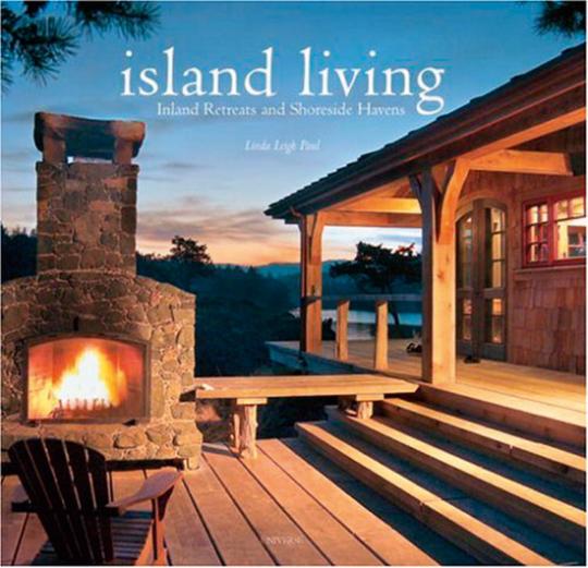 Auf einer Insel Leben. Island Living. Inland Retreats and Shoreside Havens.