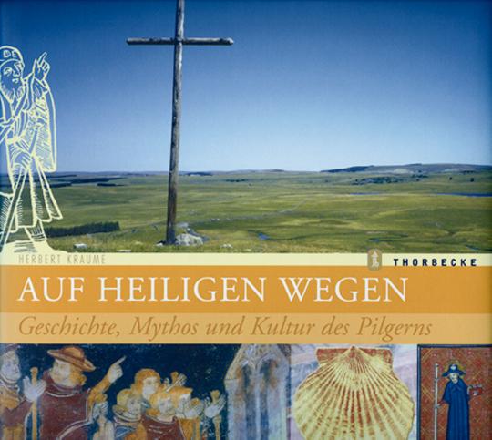 Auf heiligen Wegen: Geschichte, Mythos und Kultur des Pilgerns.