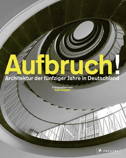 Aufbruch! Architektur der fünfziger Jahre in Deutschland.