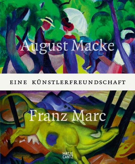August Macke und Franz Marc. An Artist Friendship.