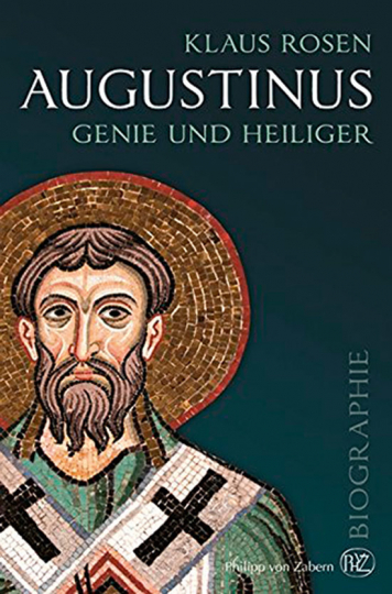 Augustinus. Genie und Heiliger.