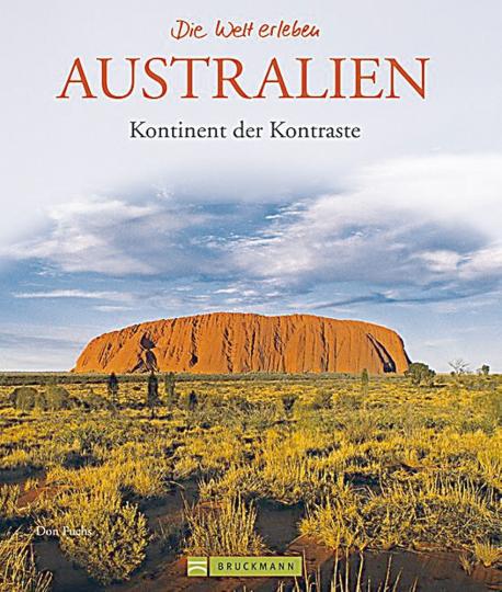 Australien - Kontinent der Kontraste.